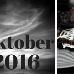 Monatsrückblick Oktober 2016